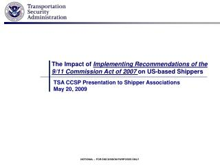 TSA CCSP Presentation to Shipper Associations May 20, 2009