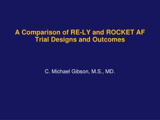 A Comparison of RE-LY and ROCKET AF Trial Designs and Outcomes