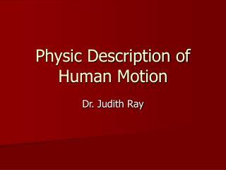 Physic Description of Human Motion