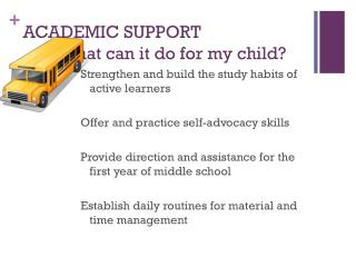 ACADEMIC SUPPORT  	What can it do for my child?