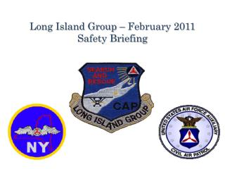 Long Island Group � February 2011 Safety Briefing