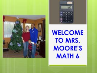 WELCOME TO MRS. MOORE'S MATH  6