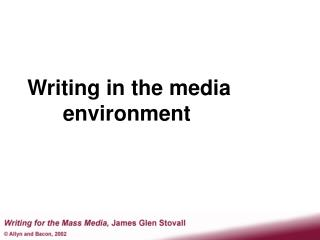 Writing in the media          environment