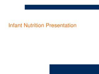 Infant Nutrition Presentation