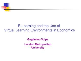 E-Learning and the Use of  Virtual Learning Environments in Economics