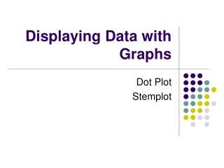 Displaying Data with Graphs