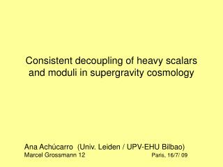 Consistent decoupling of heavy scalars and moduli in supergravity cosmology