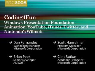 Coding4Fun  Windows Presentation Foundation Animation, YouTube, iTunes, Twitter, and Nintendos Wiimote