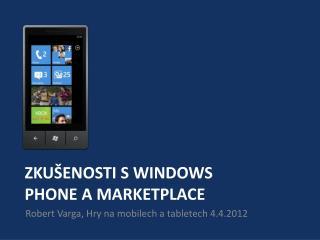 zkušenosti s Windows  Phone a Marketplace