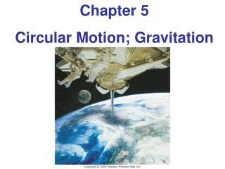 Chapter 5 Circular Motion; Gravitation