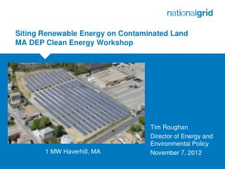 Siting Renewable Energy on Contaminated Land  MA DEP Clean Energy Workshop