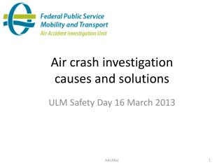 Air crash  investigation causes and solutions