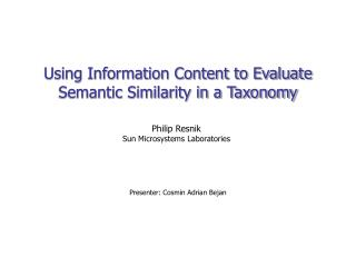 Using Information Content to Evaluate Semantic Similarity in a Taxonomy
