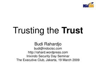 Trusting the  Trust
