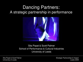 Dancing Partners: A strategic partnership in performance