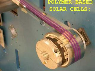 POLYMER-BASED SOLAR CELLS: