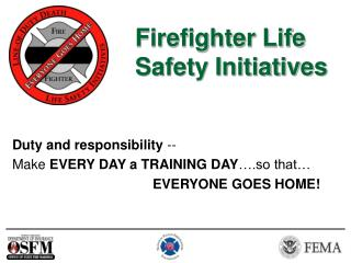 Firefighter Life Safety Initiatives