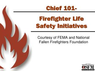 Chief 101- Firefighter Life Safety Initiatives