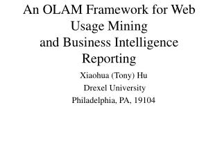 An OLAM Framework for Web Usage Mining and Business Intelligence Reporting