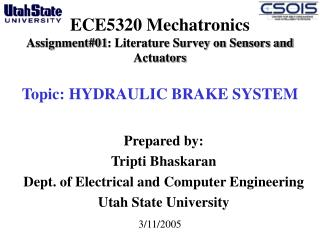 Prepared by: Tripti Bhaskaran Dept. of Electrical and Computer Engineering  Utah State University