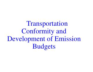 Transportation Conformity and Development of Emission Budgets