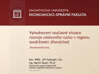 Doc. RNDr. Jiří Vystoupil, CSc. Ing. Martin Šauer, Ph.D.