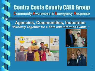 Contra Costa County CAER Group C ommunity  A wareness &  E mergency  R esponse