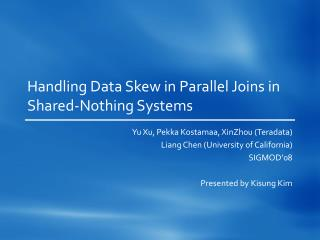 Handling Data Skew in Parallel Joins in Shared-Nothing Systems