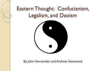 Eastern Thought:  Confucianism, Legalism, and Daoism