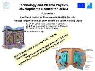 K.Lackner*) Max-Planck Institut für Plasmaphysik, D-85748 Garching