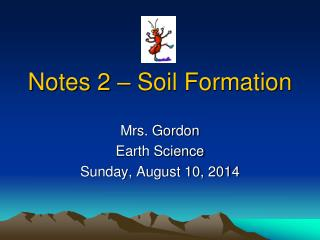Notes 2 – Soil Formation