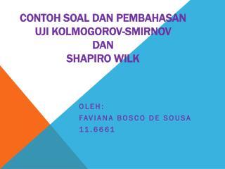 Contoh Soal dan  Pembah asan uji Kolmogor o v-smirnov  dan  shapiro wilk
