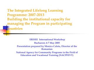 The Integrated Lifelong Learning Programme: 2007-2013 Building the institutional capacity for managing the Program in pa
