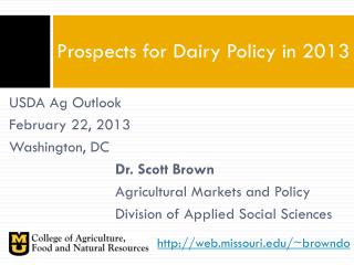 Prospects for Dairy Policy in 2013