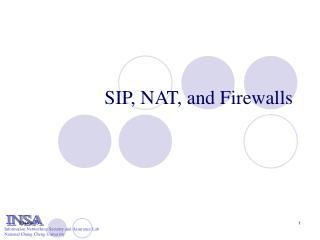 SIP, NAT, and Firewalls