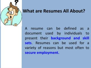 What are Resumes All About?