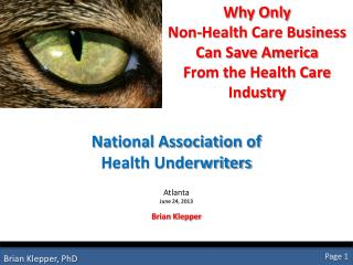 Why Only  Non-Health Care Business  Can Save America  From the Health Care Industry