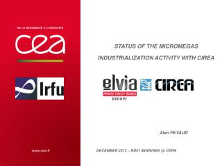 Status of the  Micromegas  industrialization activity with  CIREA