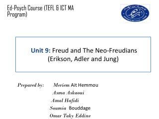 Unit 9:  Freud and The Neo-Freudians (Erikson, Adler and Jung)