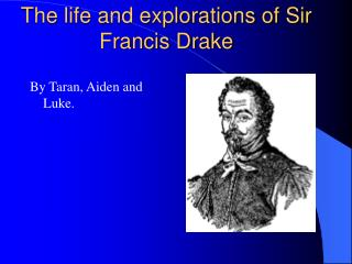 The life and explorations of Sir Francis Drake