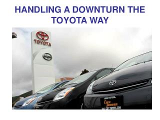 HANDLING A DOWNTURN THE TOYOTA WAY