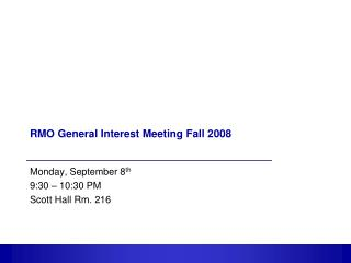 RMO General Interest Meeting Fall 2008