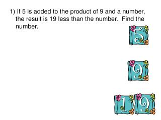 Check:  5+9(-3) = -3 – 19 5 – 27  = -22   -22    = -22 correct