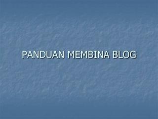 PANDUAN MEMBINA BLOG