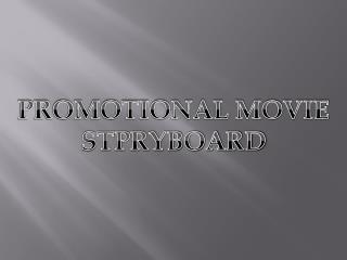 PROMOTIONAL MOVIE STPRYBOARD