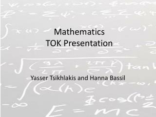 Mathematics TOK Presentation