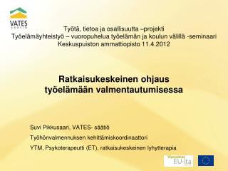 Suvi Pikkusaari, VATES- säätiö Työhönvalmennuksen kehittämiskoordinaattori