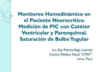 "Lic.  Esp . Marina Vega  Lizarme Centro Médico Naval ""CMST"" Lima- Perú"