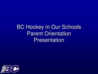 BC Hockey in Our Schools Parent Orientation  Presentation