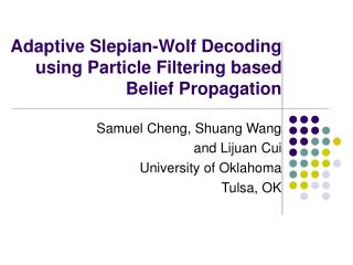 Adaptive Slepian-Wolf Decoding using Particle Filtering based Belief Propagation